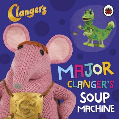 Clangers: Major Clanger's Soup Machine by