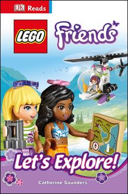 DK Reads Lego Friends Let's Explore! by Catherine Saunders