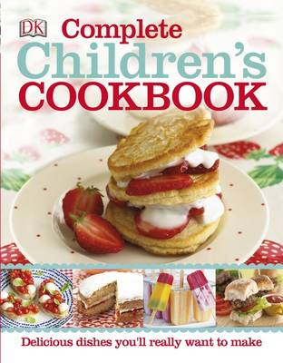 Complete Children's Cookbook by DK