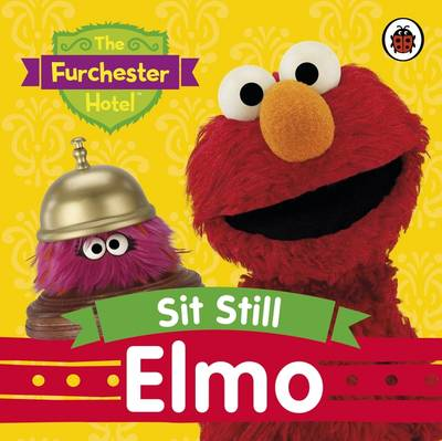 The Furchester Hotel: Sit Still Elmo by