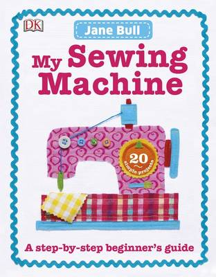 My Sewing Machine Book by Jane Bull
