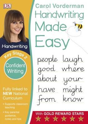 Handwriting Made Easy Confident Writing KS2 by Carol Vorderman