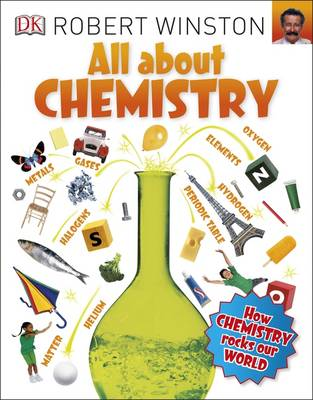 All About Chemistry by Robert Winston