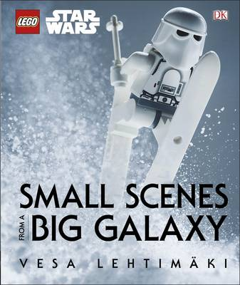 LEGO Star Wars Small Scenes from A Big Galaxy by Vesa Lehtimaki