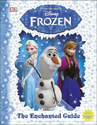 Disney Frozen the Enchanted Guide by DK