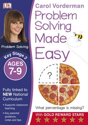 Problem Solving Made Easy KS2 Ages 7-9 by Carol Vorderman