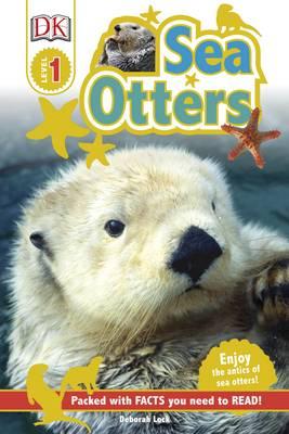 DK Reader: Sea Otters by Deborah Lock