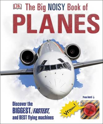The Big Noisy Book Of Planes, by DK