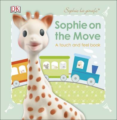 Sophie La Girafe Sophie on the Move by DK