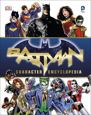 Batman Character Encyclopedia by DK