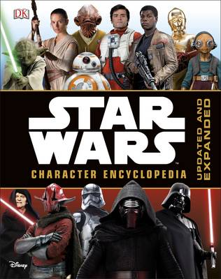 Star Wars: Character Encyclopedia Updated Edition by DK