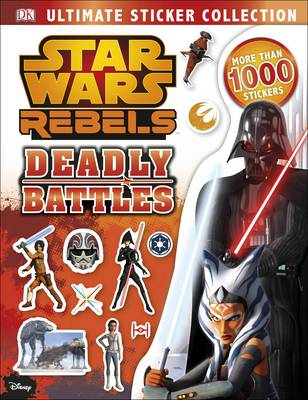 Star Wars Rebels Ultimate Sticker Collection: Deadly Battles by DK