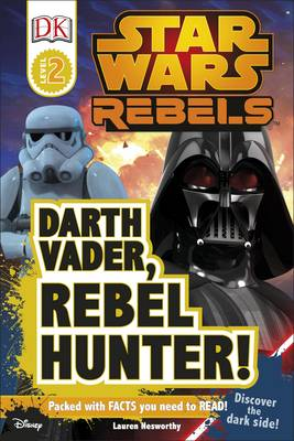 DK Reader: Star Wars: Rebels: Darth Vader, Rebel by DK