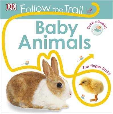 Follow the Trail Baby Animals by DK
