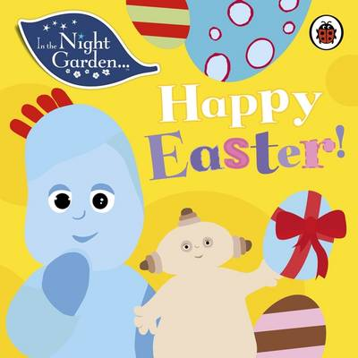 In the Night Garden: Happy Easter! by
