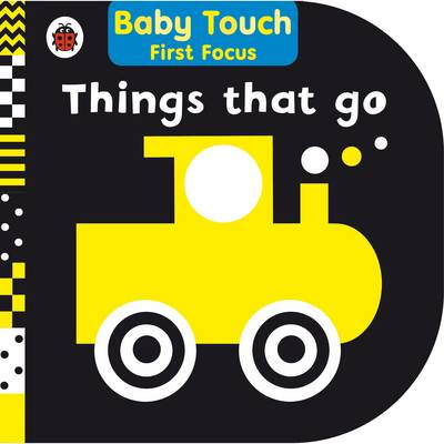 Things That Go: Baby Touch First Focus by