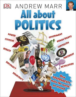 All About Politics by DK, Andrew Marr
