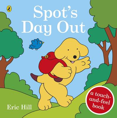 Spot's Day Out Touch and Feel by Eric Hill
