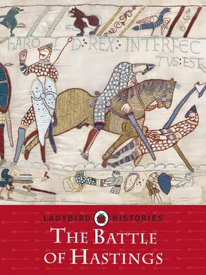 Ladybird Histories: The Battle of Hastings by Chris Baker