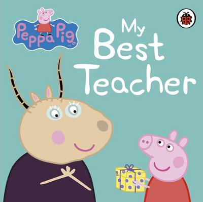 Peppa Pig: My Best Teacher by