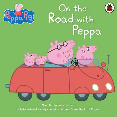 On the Road with Peppa by John Sparkes
