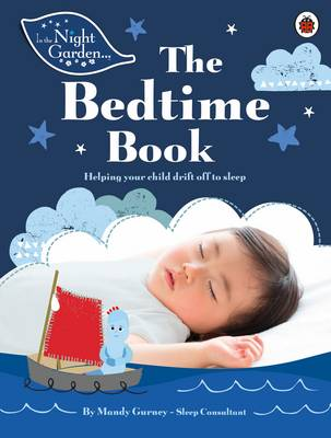 In the Night Garden: The Bedtime Book by Mandy Gurney
