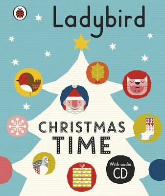 Ladybird Christmas Time: Treasury and Audio CD by
