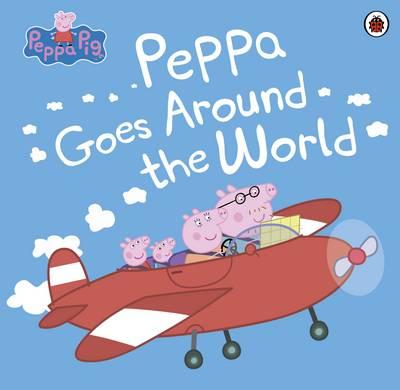 Peppa Pig: Peppa Goes Around the World by