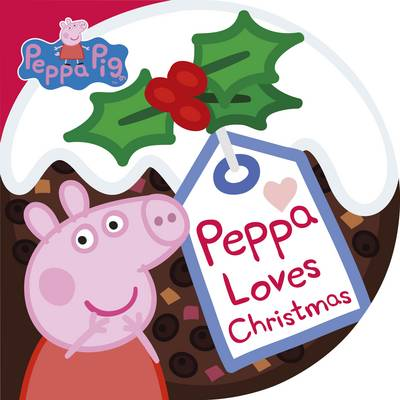 Peppa Loves Christmas by Ladybird