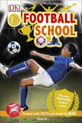 DK Reader: Football School by Jenny Cox