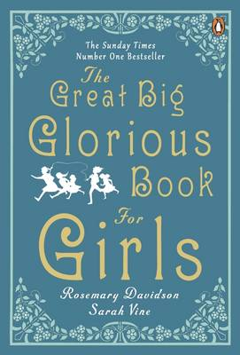 The Great Big Glorious Book for Girls by Rosemary Davidson, Sarah Vine