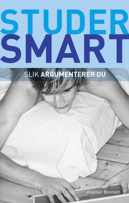 Studer Smart: Slik Argumenterer Du by Alastair Bonnett