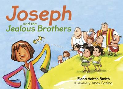 Joseph and the Jealous Brothers by Fiona Veitch Smith