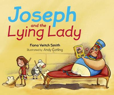 Joseph and the Lying Lady by Fiona Veitch Smith