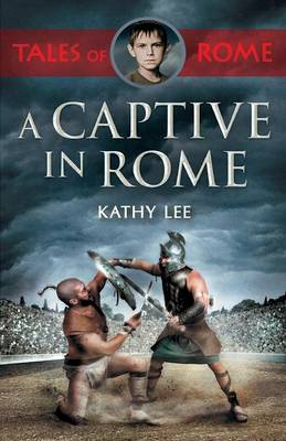 A Captive in Rome by Kathy Lee