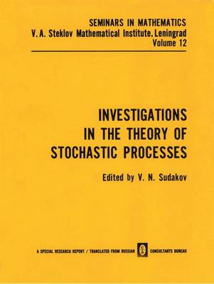 Investigations in the Theory of Stochastic Processes by V. N. Sudakov
