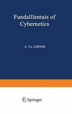 Fundamentals of Cybernetics by A. Y. Lerner