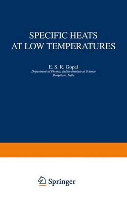 Specific Heats at Low Temperatures by Erode S. R. Gopal