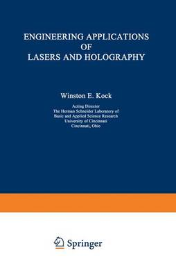 Engineering Applications of Lasers and Holography by Winston E. Kock