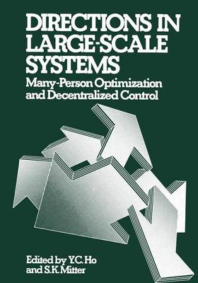 Directions in Large-Scale Systems Many-Person Optimization and Decentralized Control by Y.K. Ho