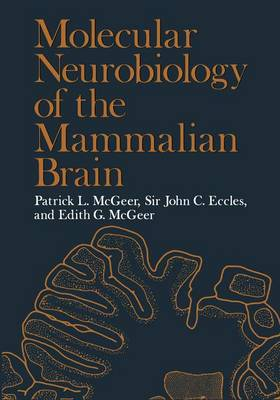 Molecular Neurobiology of the Mammalian Brain by Patrick McGeer