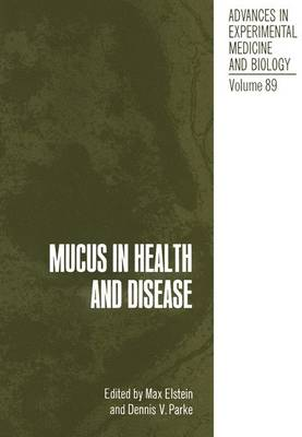Mucus in Health and Disease by Dennis V. Parke