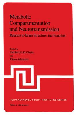 Metabolic Compartmentation and Neurotransmission Relation to Brain Structure and Function by Soll Berl