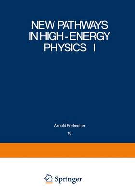New Pathways in High-Energy Physics I Magnetic Charge and Other Fundamental Approaches by Stephan L. Mintz