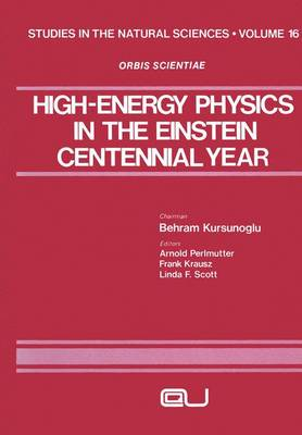 High-Energy Physics in the Einstein Centennial Year by Arnold Perlmutter