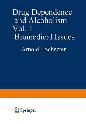 Drug Dependence and Alcoholism Biomedical Issues by Arnold J. Schecter
