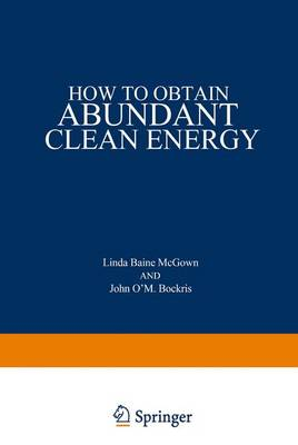 How to Obtain Abundant Clean Energy by Linda Baine McGown