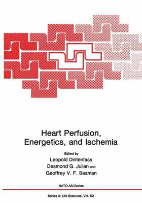 Heart Perfusion, Energetics, and Ischemia by Leopold Dintenfass