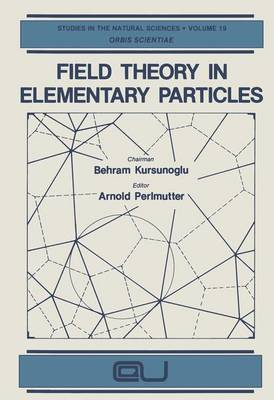 Field Theory in Elementary Particles by Arnold Perlmutter