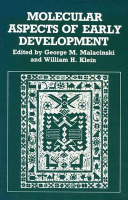 Molecular Aspects of Early Development by George M. Malacinski